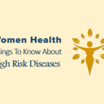 Women Health: Do You Know These 6 High Risk Diseases